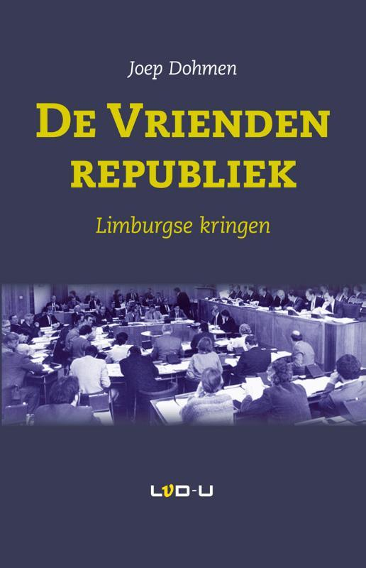 De vriendenrepubliek Limburgse kringen, Joep Dohmen, Paperback