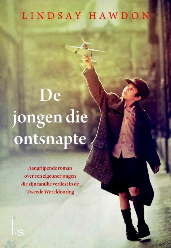 De jongen die ontsnapte aangrijpende roman over een zigeunerjongen die zijn familie verliest in de Tweede Wereldoorlog, Lindsay Hawdon, Paperback