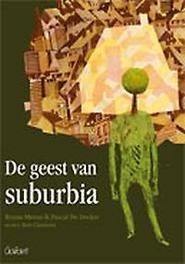 De geest van suburbia De Decker, Pascal, onb.uitv.