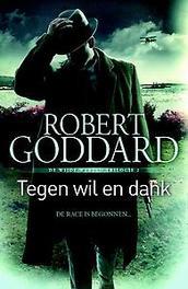 Tegen wil en dank Wijde wereld trilogie, Robert Goddard, Paperback