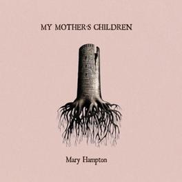 MY MOTHER'S CHILDREN Audio CD, MARY HAMPTON, CD