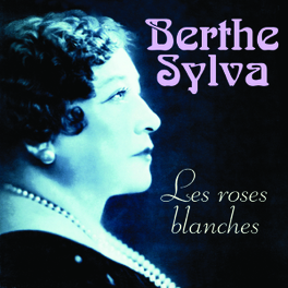 LE ROSES BLANCHES Audio CD, BERTHE SYLVA, CD