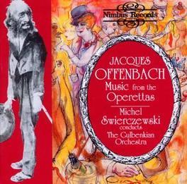 MUSIC FROM THE OPERETTAS W/GULBENKIAN ORCHESTRA/MICHEL SWIERCZEWSKI Audio CD, J. OFFENBACH, CD