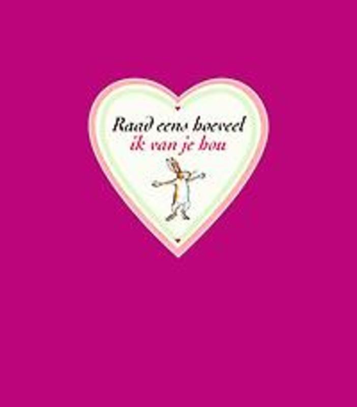 Raad eens hoeveel ik van je hou: valentijnseditie Sam McBratney, Hardcover