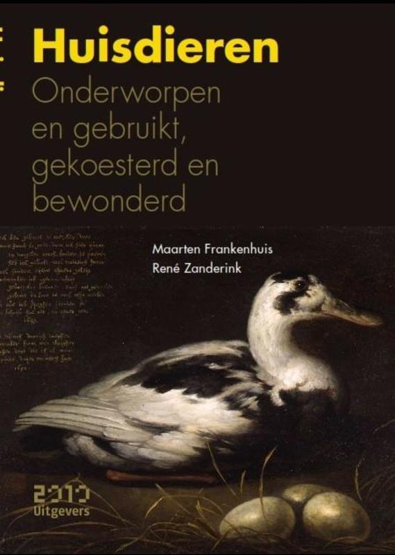 Huisdieren onderworpen en gebruikt, gekoesterd en bewonderd, Maarten Frankenhuis, Paperback