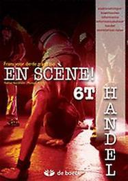 En Scène! 6T Handel - leerwerkboek STEYAERT, MONIQUE, onb.uitv.