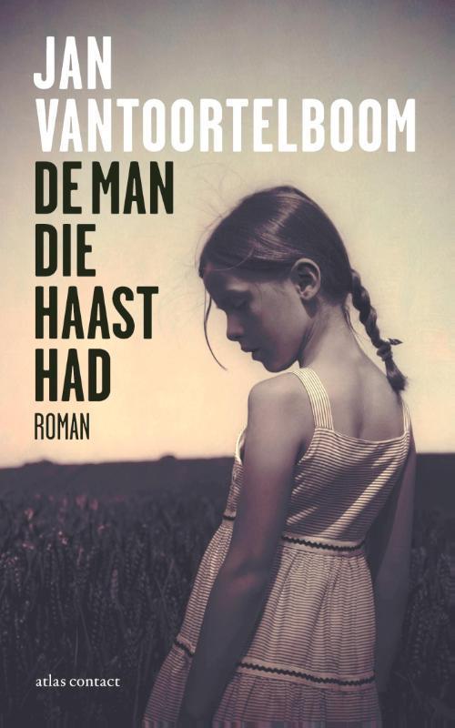 De man die haast had roman, Vantoortelboom, Jan, Paperback