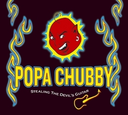 STEALING THE DEVIL'S.. ..GUITAR, THE BIG MAN RETURNS Audio CD, POPA CHUBBY, CD