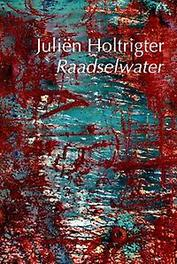Raadselwater Juliën Holtrigter, Paperback