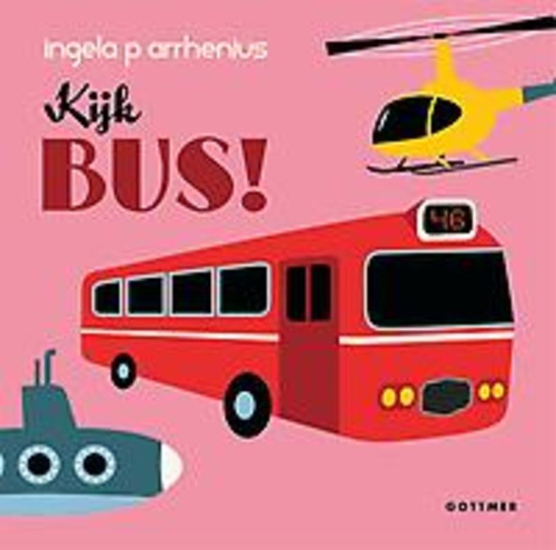 Kijk bus! Ingela P. Arrhenius, Hardcover