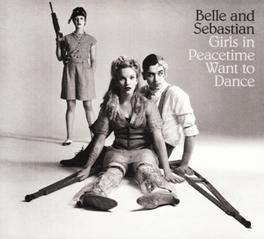 GIRLS ON PEACETIME WANT.. .. TO DANCE BELLE & SEBASTIAN, CD