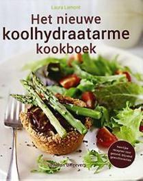 Het nieuwe koolhydraatarme kookboek heerlijke recepten voor gezond, blijvend gewichtsverlies, Lamont, Laura, Hardcover