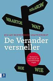 De veranderversneller realiseer je doel met de vijf verandervragen, Bennebroek Gravenhorst, Kilian, Paperback