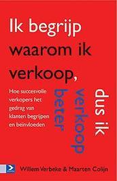 Ik begrijp waarom ik verkoop, dus ik verkoop beter Hoe succesvolle verkopers het gedrag van klanten begrijpen en beïnvloeden, Verbeke, Willem, Paperback