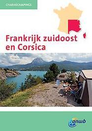 CHARMECAMPINGS FRANKRIJK ZUIDOOST EN CORSICA Aveyron/Tarn/Languedoc-Rousillon/Ard?che/Dr?me/Provence-Alpen-C?te d'Azur, Paperback