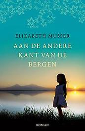 Aan de andere kant van de bergen roman, Elizabeth Musser, Paperback
