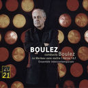 LE MARTEAU SANS MAITRE EN ENSEMBLE INTERCONTEMPORAIN/PIERRE BOULEZ