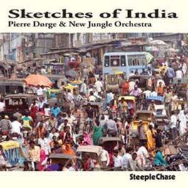 SKETCHES OF INDIA PIERRE DORGE, CD