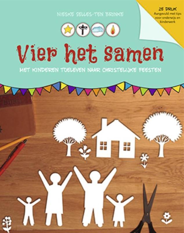 Vier het samen met je gezin toeleven naar christelijke feestdagen, Nieske Selles-Ten Brinke, Hardcover