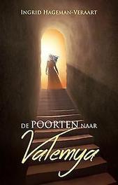 De poorten naar Valemya Ingrid Hageman-Veraart, Paperback