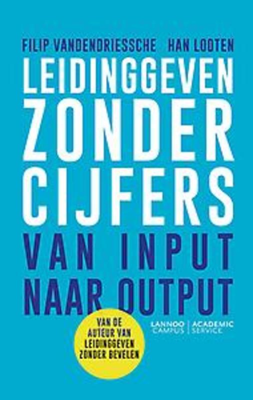Leidinggeven zonder cijfers van input naar output, Vandendriessche, Filip, Hardcover