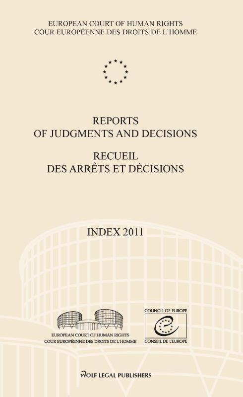 Reports of judgments and decision Recueil des arrêts et décisions: Index 2011 European court of human rights, Paperback