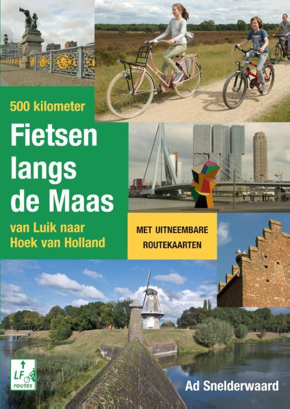 500 kilometer fietsen langs de Maas van Luik naar Hoek van Holland, Ad Snelderwaard, Paperback