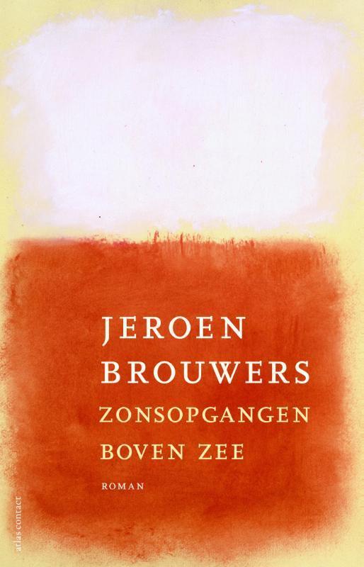 Zonsopgangen boven zee Jeroen Brouwers, Paperback