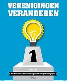 Verenigingen veranderen handboek voor succesvol begeleiden van sportverenigingen, René van den Burg, Paperback