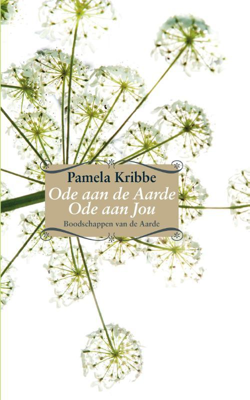 Ode aan de aarde, ode aan jou boodschappen van de aarde over thuiskomen in je eigen natuur, Pamela Kribbe, Hardcover