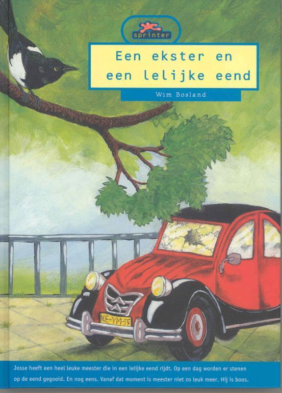 Een ekster en een lelijke eend Wim Bosland, Hardcover