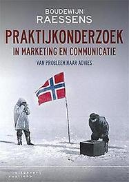 Praktijkonderzoek in marketing en communicatie van probleem naar advies, Raessens, Boudewijn, Paperback