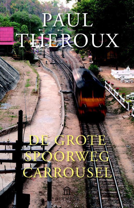 De grote spoorwegcarrousel per trein door Azië, Theroux, Paul, Paperback