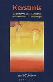 Kerstmis de geboorte van de zonnegeest in de mensenziel - driekoningen, Steiner, Rudolf, Paperback