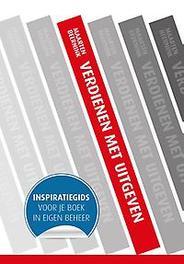 Verdienen met uitgeven inspiratiegids voor je boek in eigen beheer, Beernink, Maarten, Hardcover