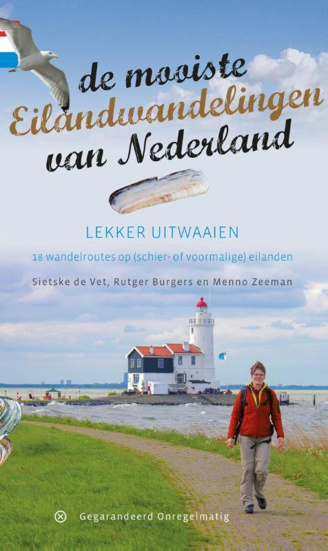 De mooiste eilandwandelingen van Nederland 18 wandelroutes op 13 (schier- of voormalige) eilanden, Rutger Burgers, Paperback