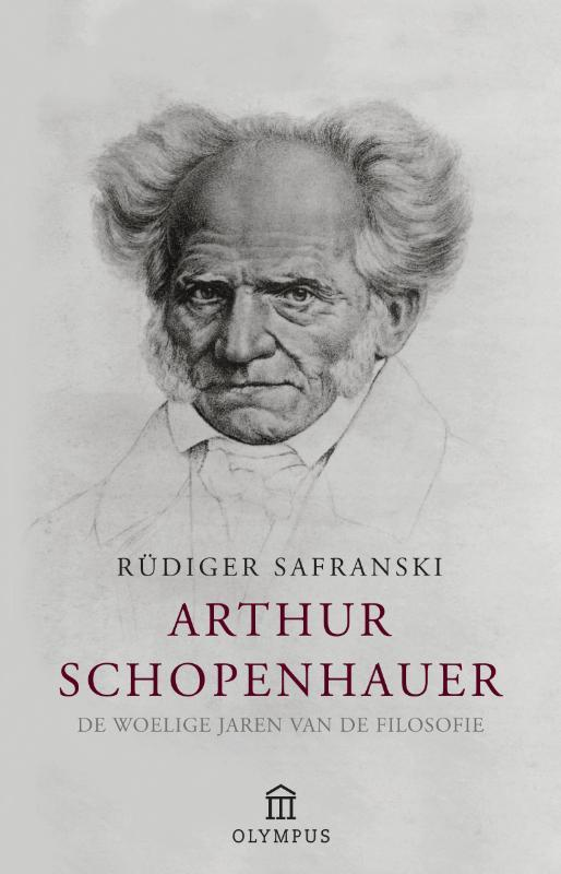 Arthur Schopenhauer de woelige jaren van de filosofie, Safranski, Rüdiger, Paperback