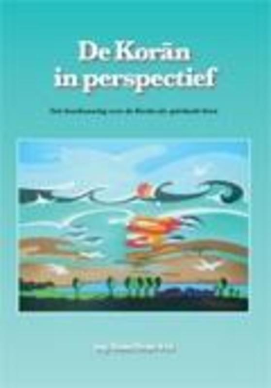De Koran in perspectief een beschouwing over de Koran als spirituele bron, Hans Drost, Paperback