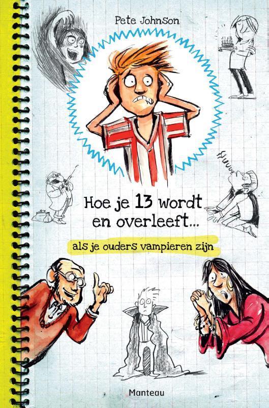 Hoe je 13 wordt en overleeft... als je ouders vampieren zijn Pete Johnson, Paperback