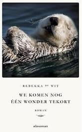 We komen nog één wonder tekort roman, Rebekka de Wit, Paperback