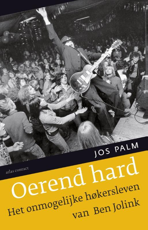 Oerend hard het onmogelijke hokersleven van Ben Jolink, Palm, Jos, Paperback
