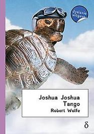 Joshua Joshua tango - dyslexie uitgave Robert Wolfe, Paperback