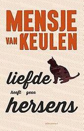 Liefde heeft geen hersens roman, Van Keulen, Mensje, Paperback
