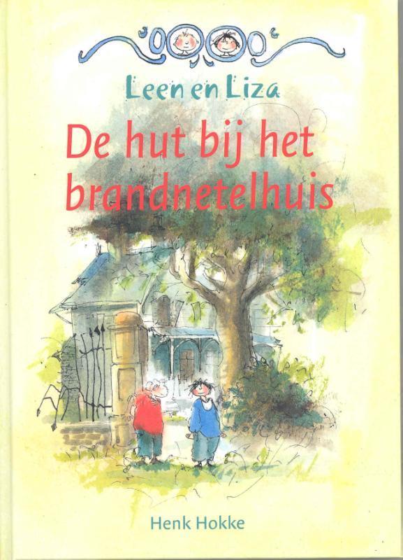 De hut bij het brandnetelhuis Hokke, Henk, Hardcover