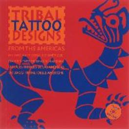 Tribal Tattoo Designs from the America's (E/ F/ G/ SP/ IT), M. Hesselt van Dinter, Paperback