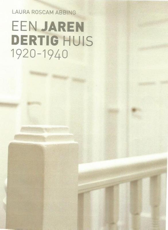Een jaren dertig huis 1920-1940 1920-1940, Roscam Abbing, Laura, Paperback