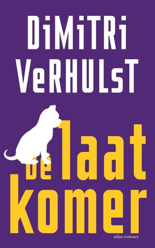 De laatkomer Dimitri Verhulst, Paperback