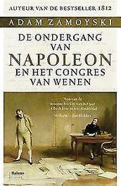 De ondergang van Napoleon en het congres van Wenen, Zamoyski, Adam, Paperback