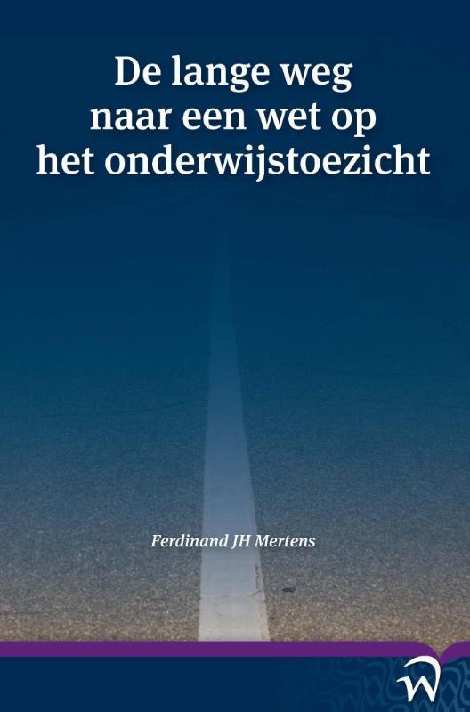 De lange weg naar een wet op het onderwijstoezicht Ferdinand Mertens, Paperback