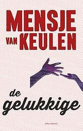 De gelukkige roman, Mensje van Keulen, Paperback